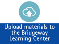 Upload Documents to the Bridgeway learning Center